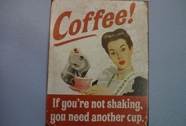 Coffee! If you are not shaking, you need another cup.