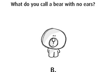 What do you call a bear with no ears?